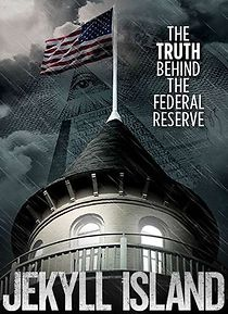 Jekyll Island, The Truth Behind The Federal Reserve
