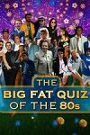 The Big Fat Quiz Of The 80s