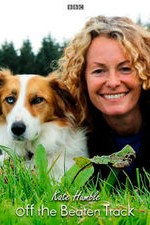 Kate Humble: Off The Beaten Track: Season 1