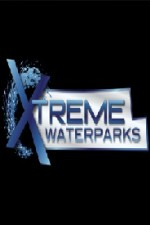 Extreme Waterparks: Season 1