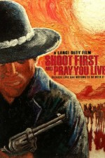 Shoot First And Pray You Live (because Luck Has Nothing To Do With It)