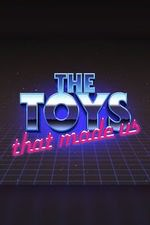 The Toys That Made Us: Season 1