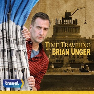 Time Traveling With Brian Unger: Season 1