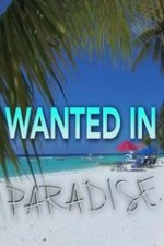 Wanted In Paradise: Season 1