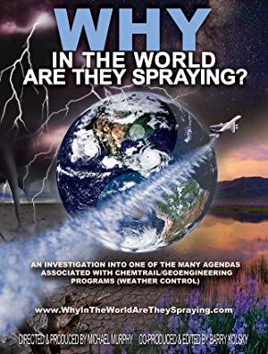 Why In The World Are They Spraying?