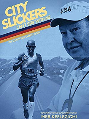 City Slickers Can't Stay With Me: The Coach Bob Larsen Story