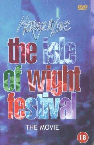 Message To Love: The Isle Of Wight Festival