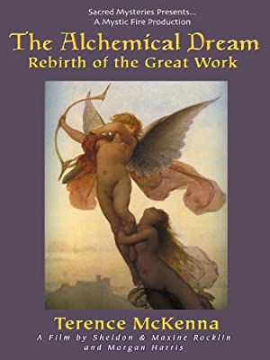 The Alchemical Dream: Rebirth Of The Great Work