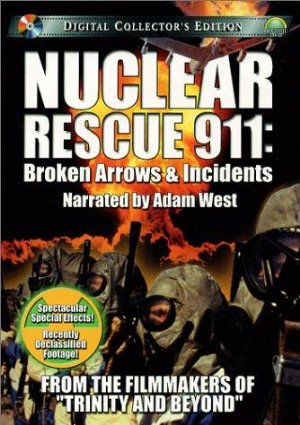 Nuclear Rescue 911: Broken Arrows & Incidents