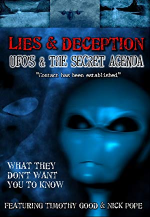 Lies And Deception: Ufo's And The Secret Agenda