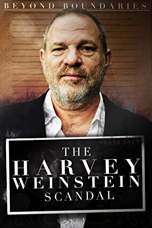 Beyond Boundaries: The Harvey Weinstein Scandal