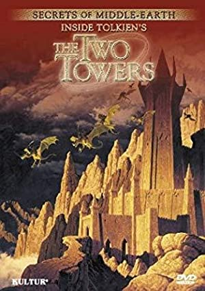 Secrets Of Middle-earth: Inside Tolkien's 'the Two Towers'