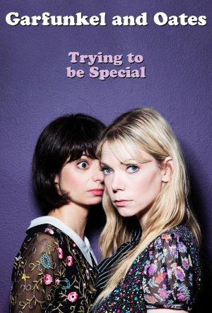 Garfunkel And Oates: Trying To Be Special