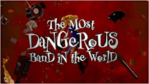 The Most Dangerous Band In The World