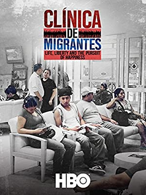 Clínica De Migrantes: Life, Liberty, And The Pursuit Of Happiness
