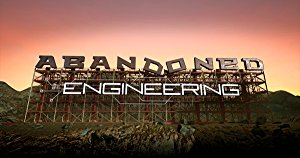 Abandoned Engineering: Season 2