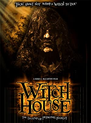 Witch House: The Legend Of Petronel Haxley