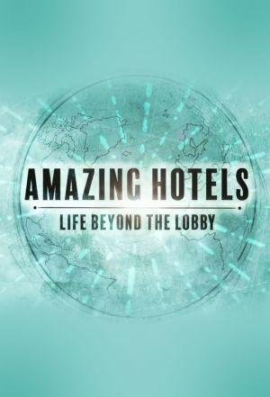 Amazing Hotels: Life Beyond The Lobby: Season 2