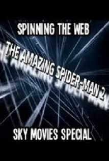 Amazing Spider-man 2 Spinning The Web Sky Movies Special