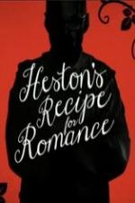 Heston's Recipe For Romance