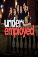 Underemployed: Season 1