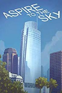 Aspire To The Sky: The Wilshire Grand Story