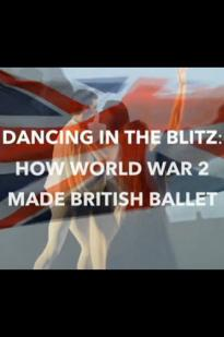 Dancing In The Blitz: How World War 2 Made British Ballet