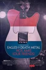 Eagles Of Death Metal: Nos Amis (our Friends)