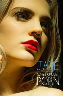 Jade: Why I Chose Porn