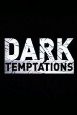 Dark Temptations: Season 1