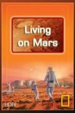 National Geographic: Living On Mars