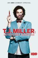 T.j. Miller: Meticulously Ridiculous