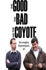 The Good, The Bad And The Coyote