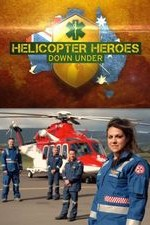 Helicopter Heroes: Down Under: Season 1