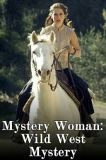 Mystery Woman: Wild West Mystery